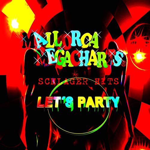 Mallorca Megacharts Schlager Hits (Let's Party)